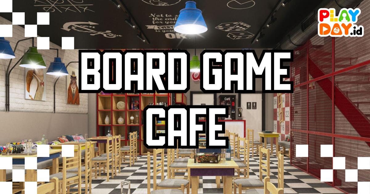 [TIPS] BIKIN BOARD GAME CAFE KAMU MAKIN RAMAI
