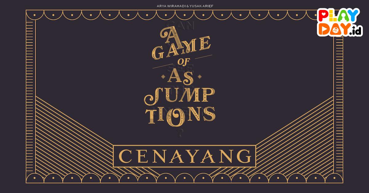 [REVIEW] CENAYANG : A GAME OF ASSUMPTIONS, BUKTIKAN KAMU CENAYANG SEJATI!