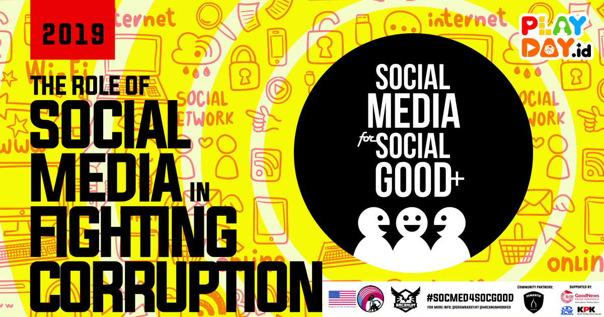 [EVENT] #SocMed4SocGood 2019 : The Role of Social Media in Fighting Corruption