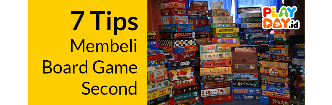7 Tips Membeli Board Game Second