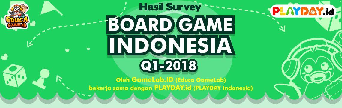 INILAH HASIL SURVEY INDUSTRI BOARD GAME INDONESIA QUATER-1 TAHUN 2018