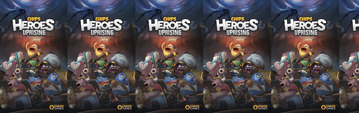CHIPS: HEROES UPRISING CARD GAME PERTAMA DARI CIAYO GAMES